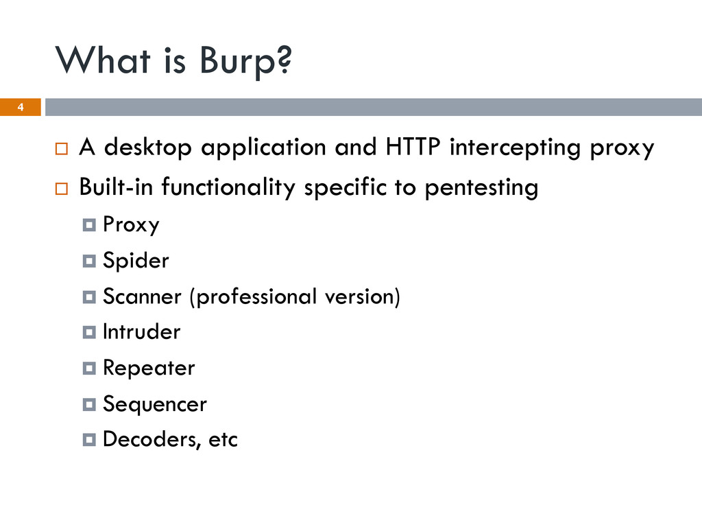 What is Burp? ¨  A desktop application and HTT...