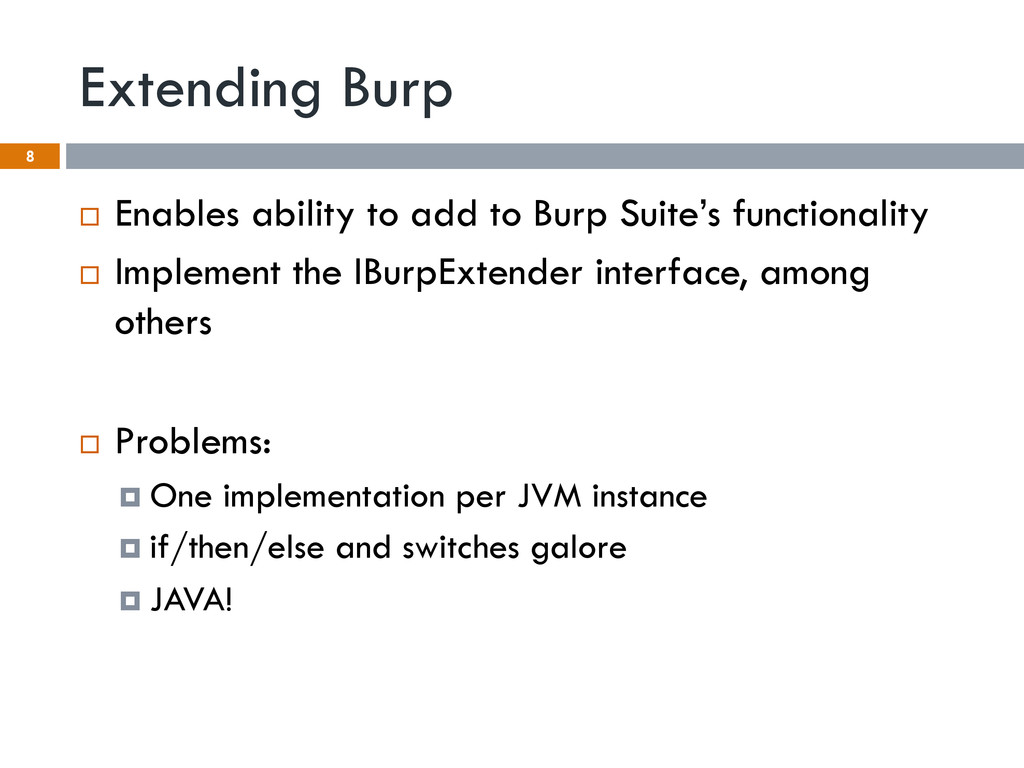 Extending Burp ¨  Enables ability to add to Bu...