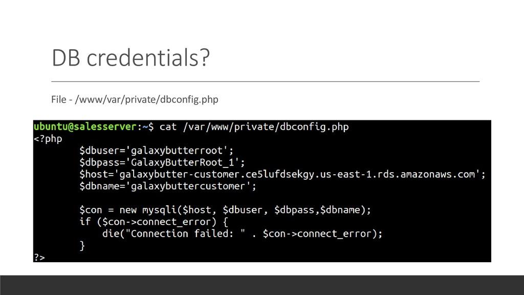 DB credentials? File - /www/var/private/dbconfi...
