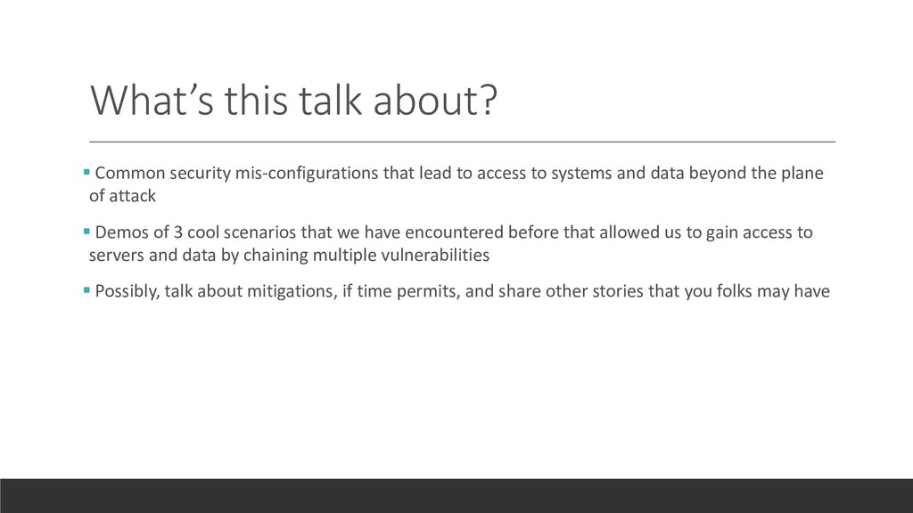 What's this talk about? ▪ Common security mis-c...