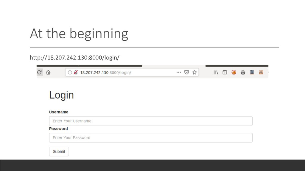 At the beginning http://18.207.242.130:8000/log...