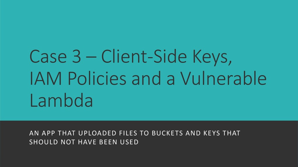 Case 3 – Client-Side Keys, IAM Policies and a V...