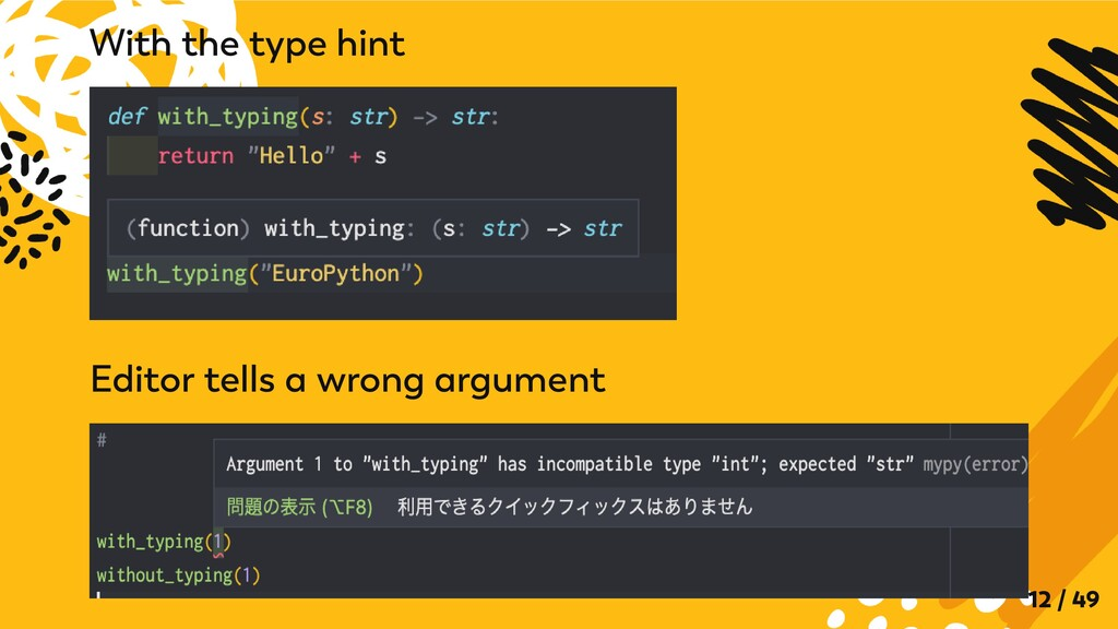 With the type hint Editor tells a wrong argumen...