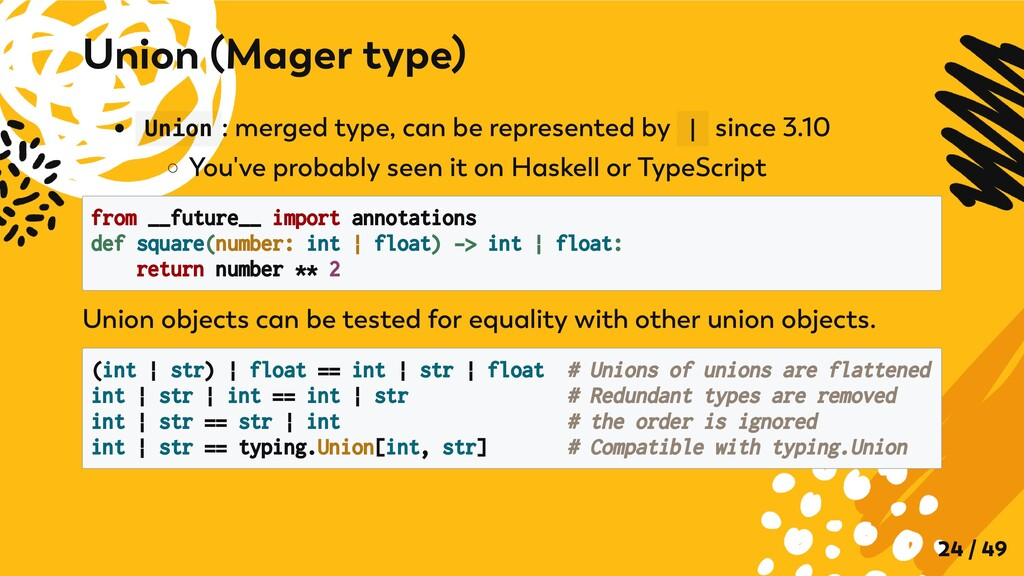 Union : merged type, can be represented by | si...