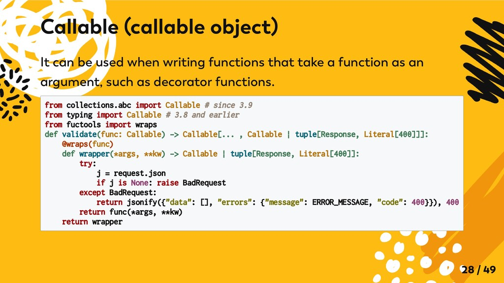It can be used when writing functions that take...