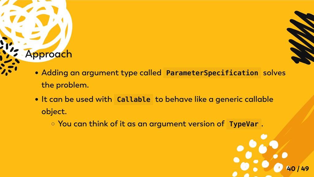 Approach Adding an argument type called Paramet...