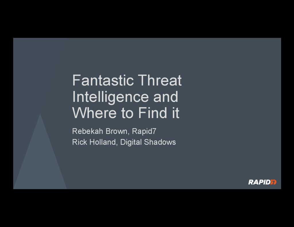 Fantastic Threat Intelligence and Where to Find...