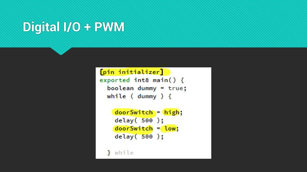 Digital I/O + PWM