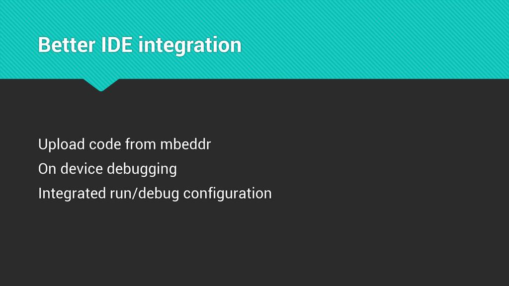 Better IDE integration Upload code from mbeddr ...