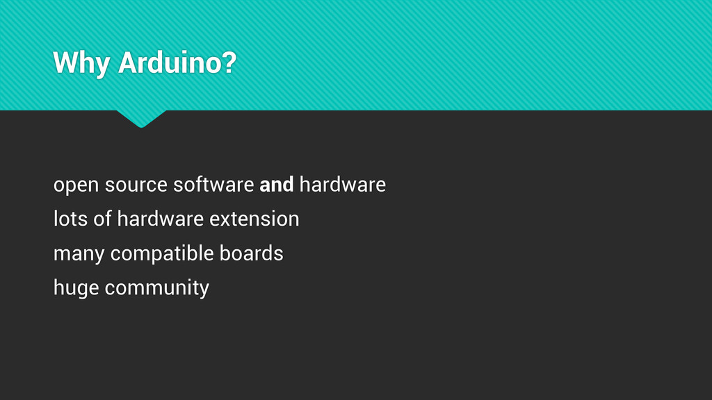 Why Arduino? open source software and hardware ...