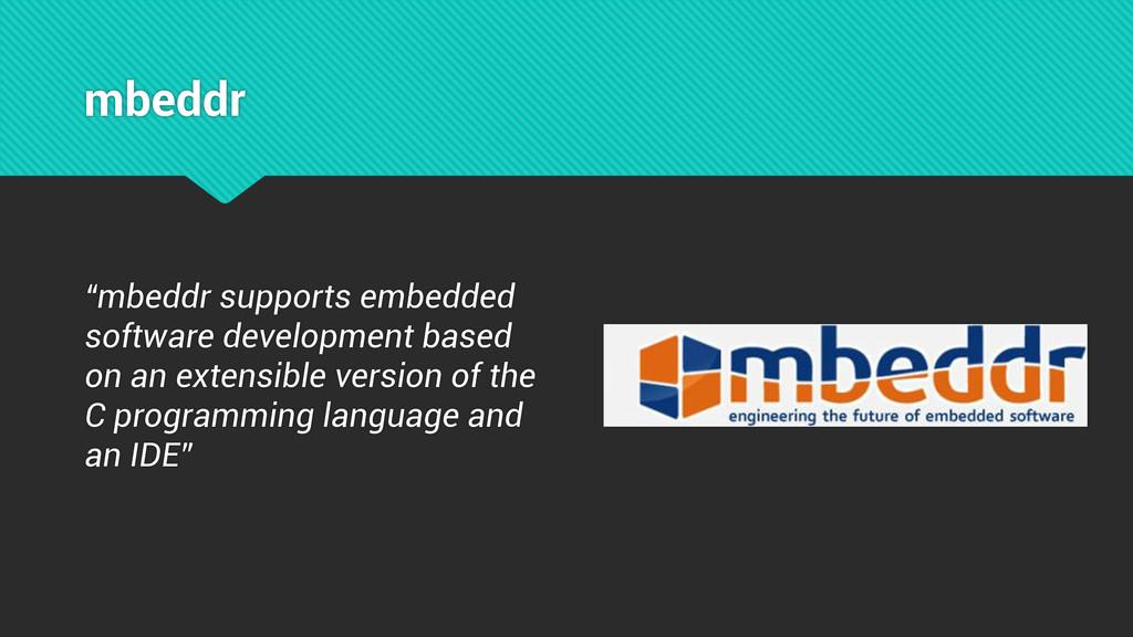 "mbeddr ""mbeddr supports embedded software devel..."