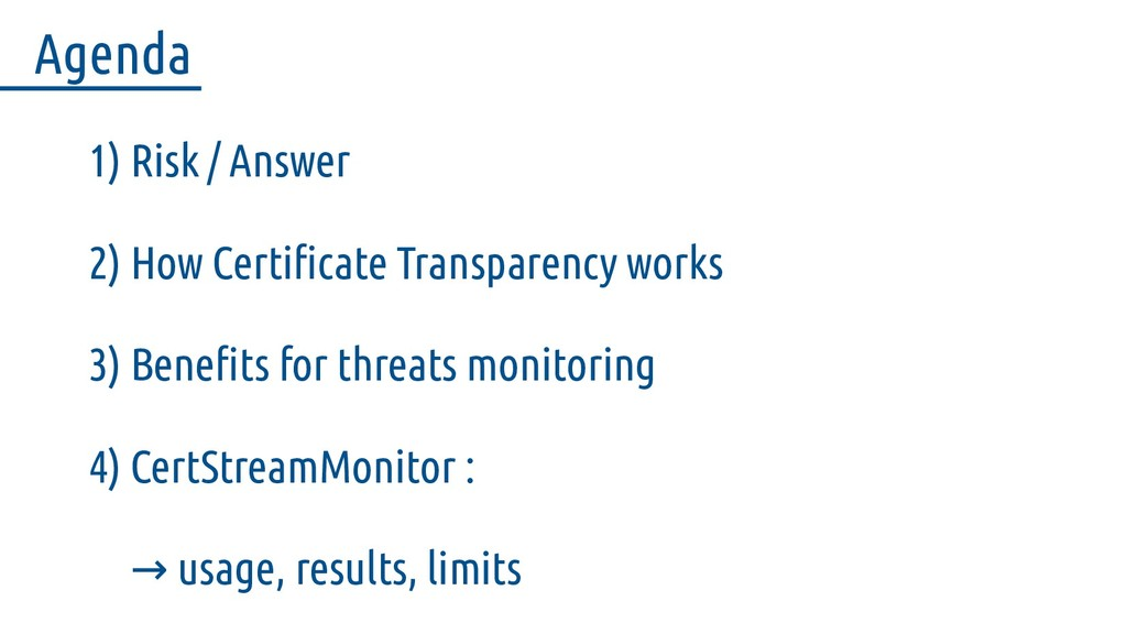 1) Risk / Answer 2) How Certificate Transparenc...