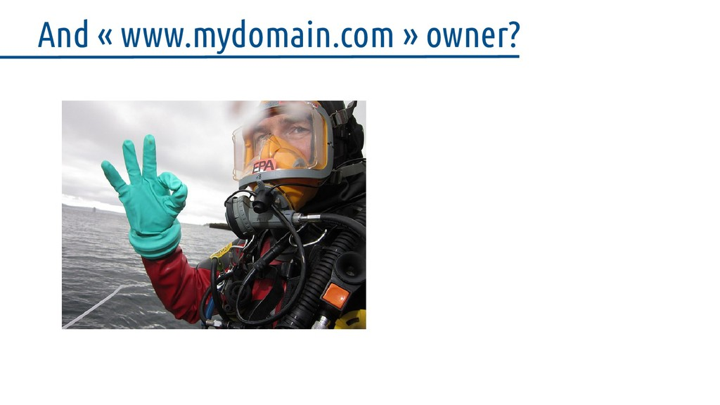 And « www.mydomain.com » owner?