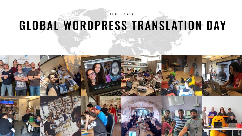 33 GLOBAL WORDPRESS TRANSLATION DAY A P R I L 2...