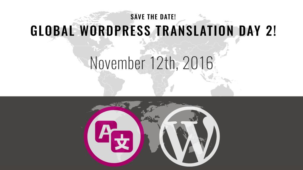 44 GLOBAL WORDPRESS TRANSLATION DAY 2! November...