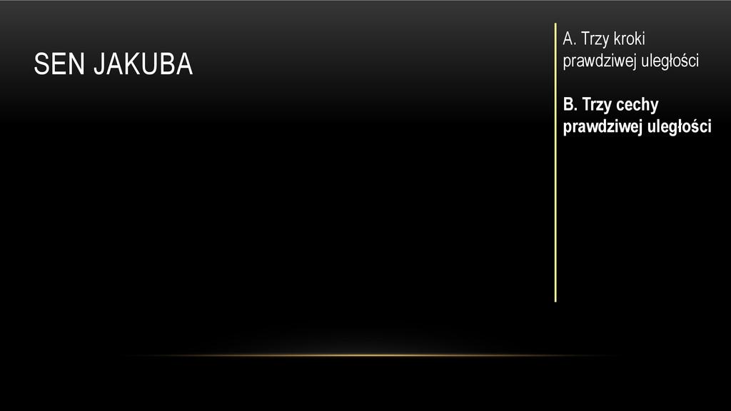 SEN JAKUBA A. Trzy kroki prawdziwej uległości B...