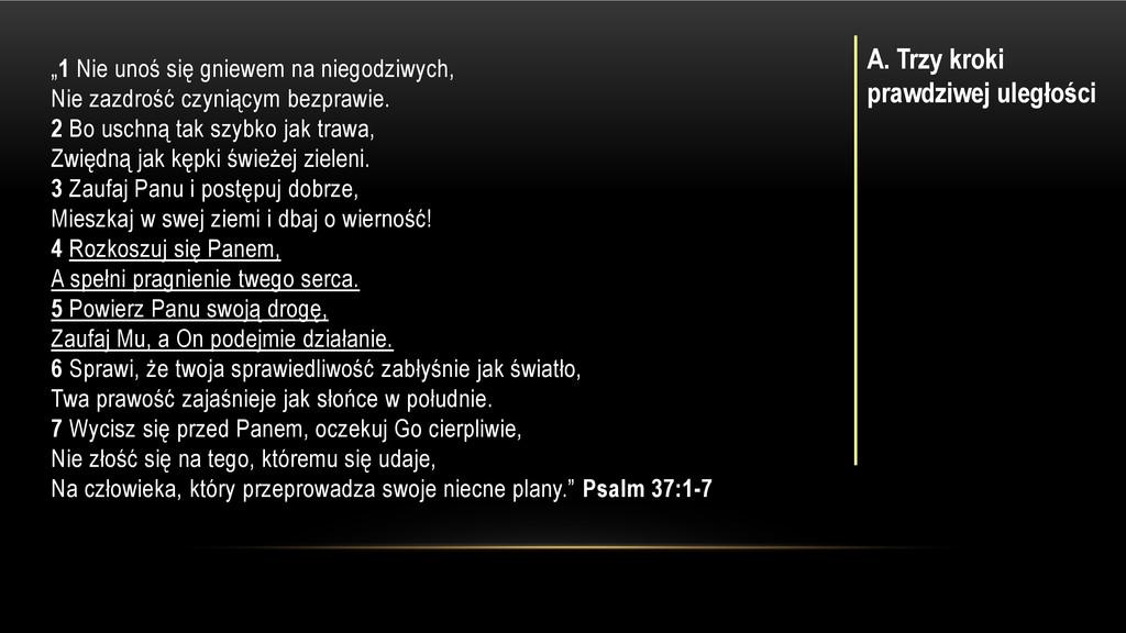 """""""1 Nie unoś się gniewem na niegodziwych, Nie za..."""