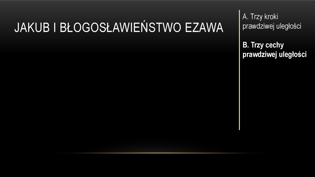 JAKUB I BŁOGOSŁAWIEŃSTWO EZAWA A. Trzy kroki pr...