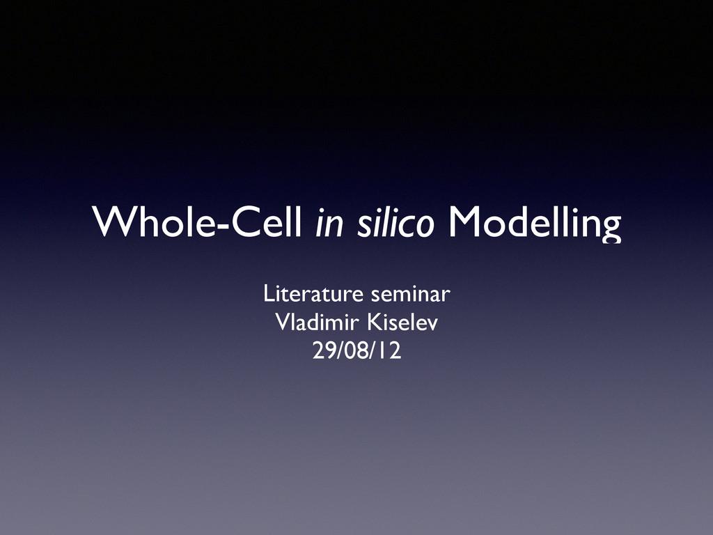 Whole-Сell in silico Modelling Literature semin...