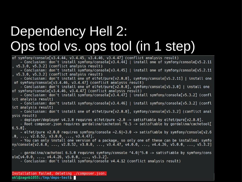 Dependency Hell 2: Ops tool vs. ops tool (in 1 ...