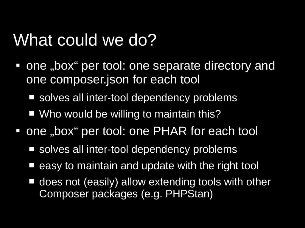"""What could we do?  one """"box"""" per tool: one sep..."""