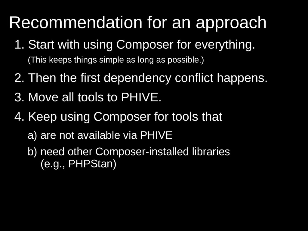 1. Start with using Composer for everything. (T...