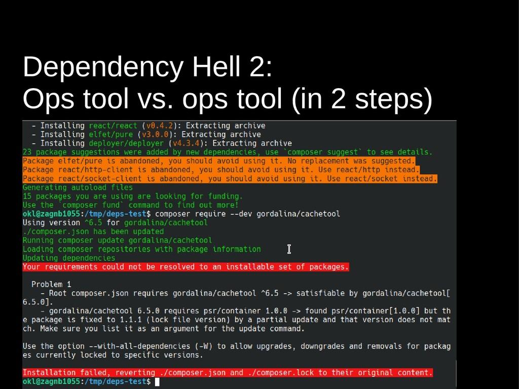 Dependency Hell 2: Ops tool vs. ops tool (in 2 ...
