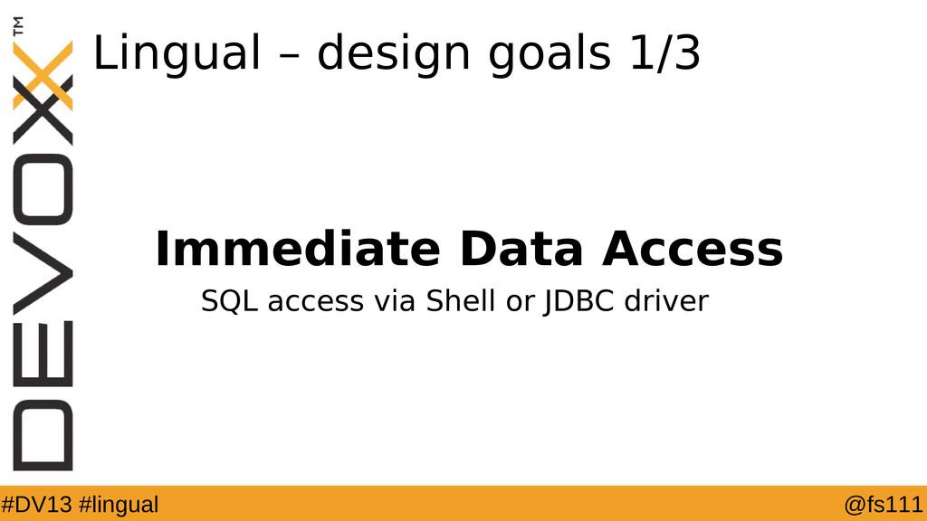 @fs111 #DV13 #lingual Lingual – design goals 1/...