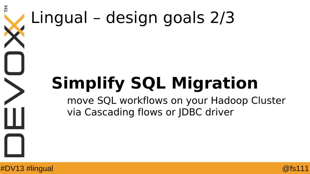 @fs111 #DV13 #lingual Lingual – design goals 2/...