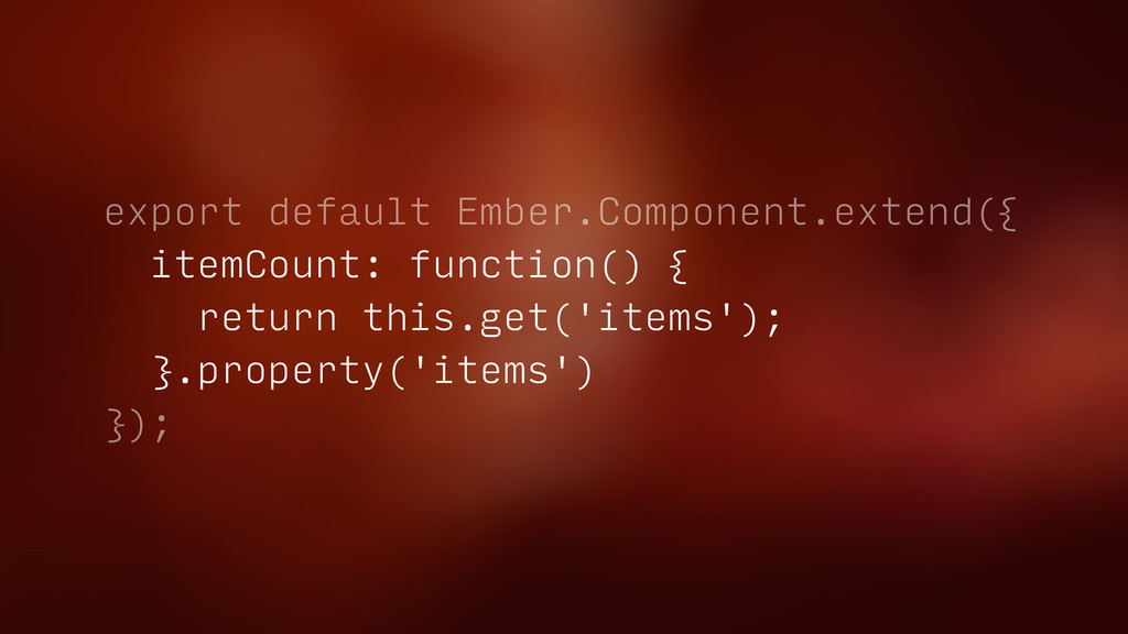 export default Ember.Component.extend({ itemCou...