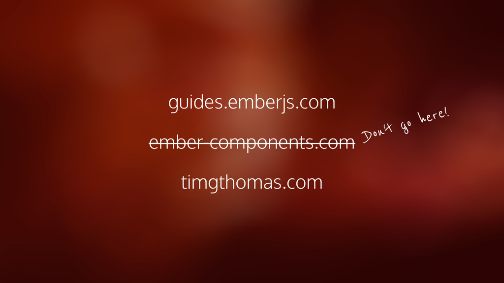 guides.emberjs.com ember-components.com timgtho...