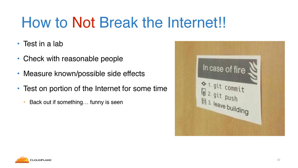 How to Not Break the Internet!! • Test in a lab...