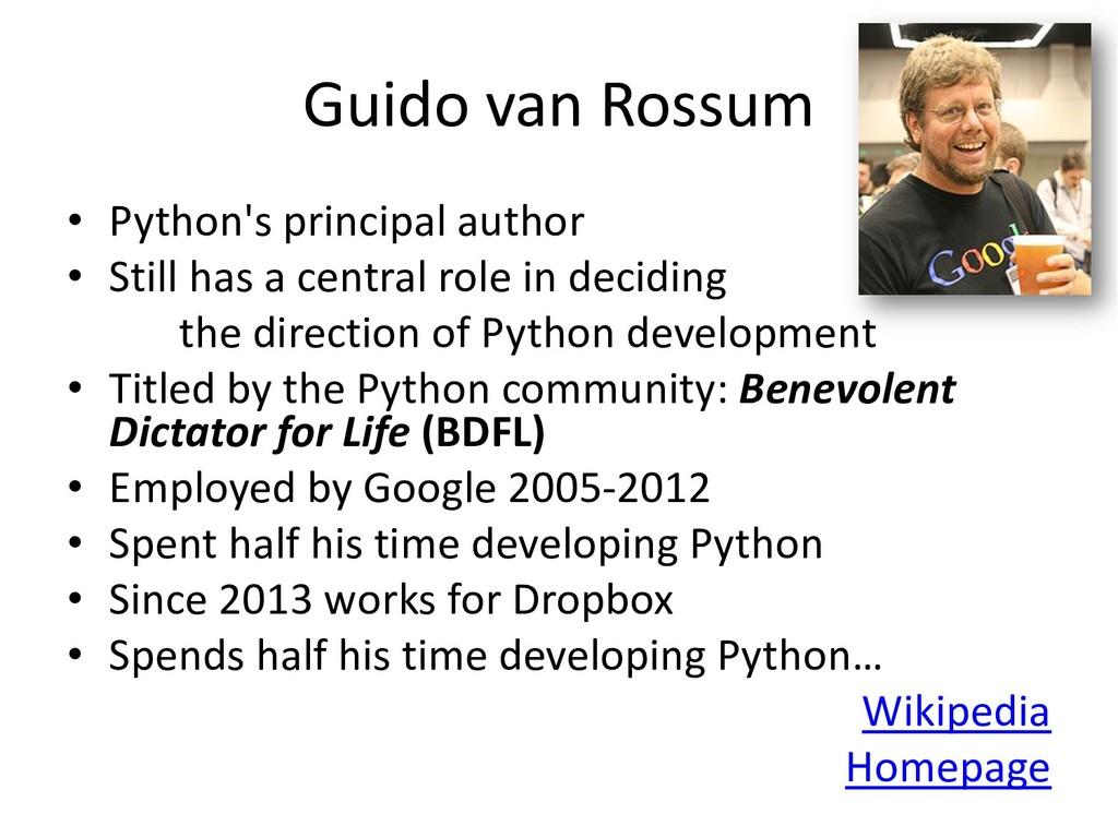 Guido van Rossum • Python's principal author • ...