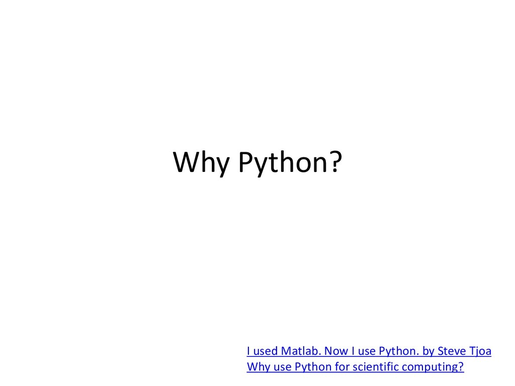 Why Python? I used Matlab. Now I use Python. by...