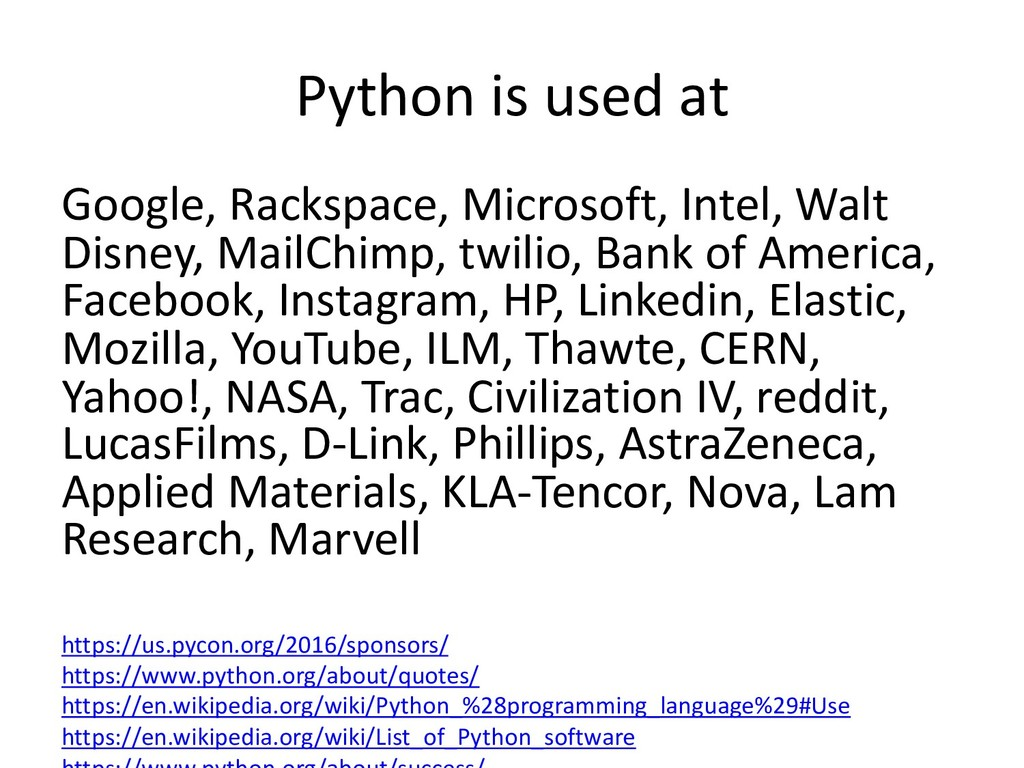Python is used at Google, Rackspace, Microsoft,...