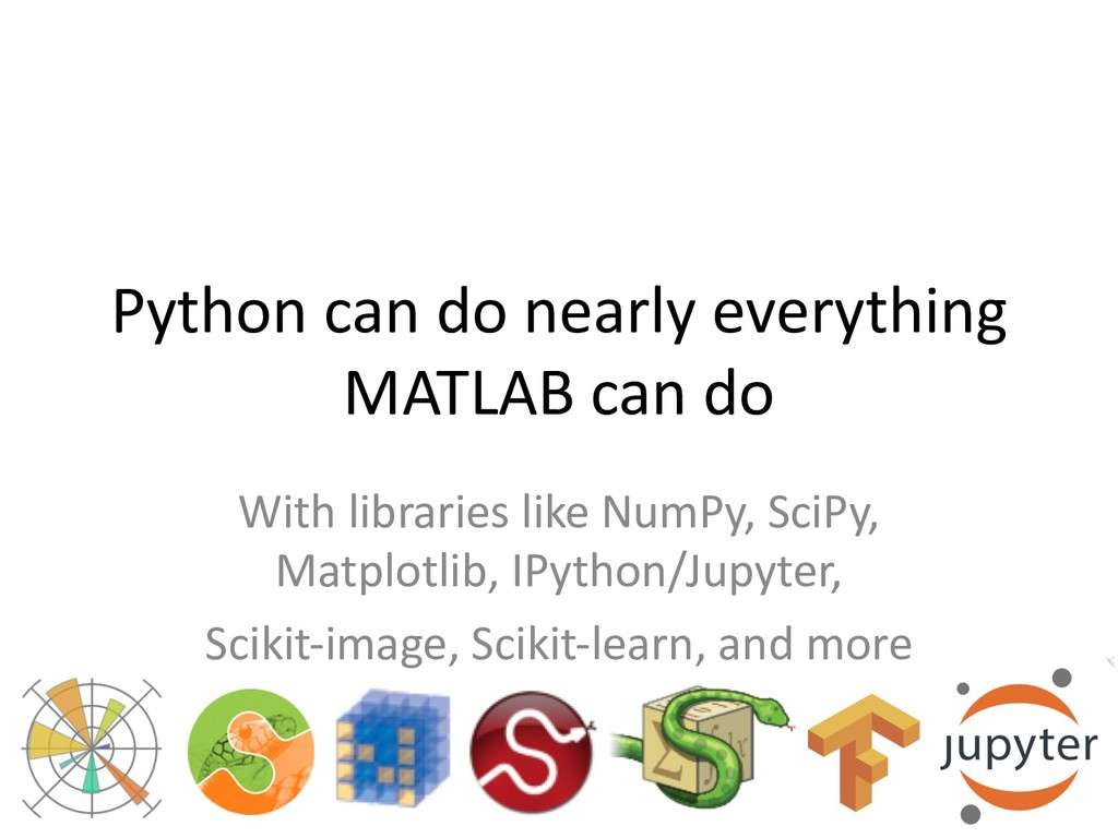 Python can do nearly everything MATLAB can do W...