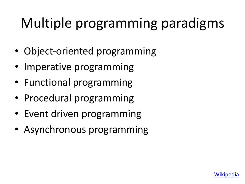 Multiple programming paradigms • Object-oriente...