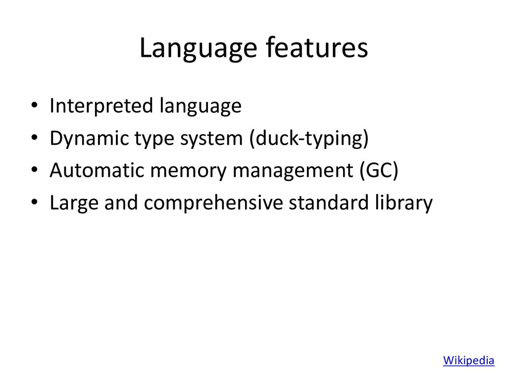 Language features • Interpreted language • Dyna...