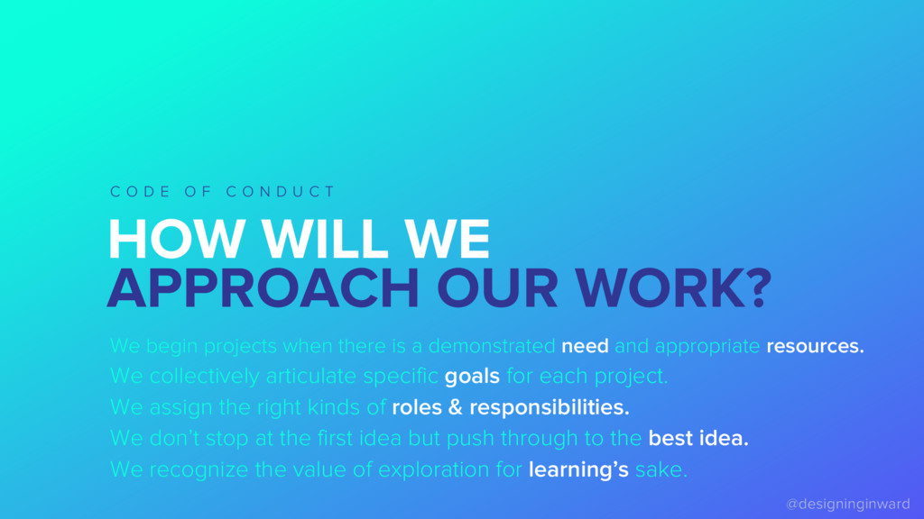 HOW WILL WE APPROACH OUR WORK? C O D E O F C O ...