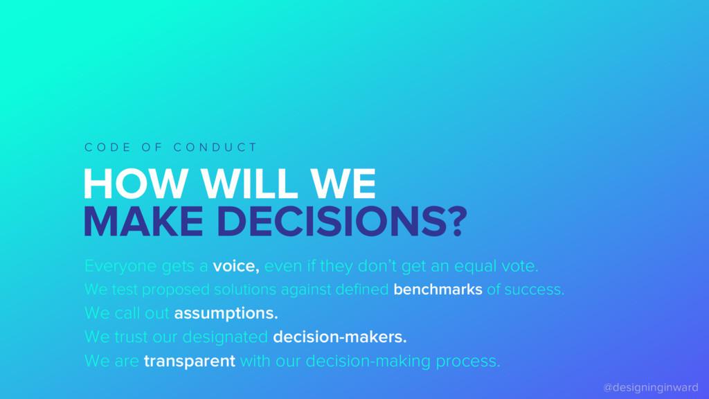 HOW WILL WE MAKE DECISIONS? C O D E O F C O N D...