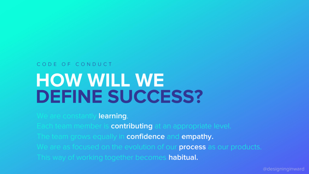 HOW WILL WE DEFINE SUCCESS? C O D E O F C O N D...