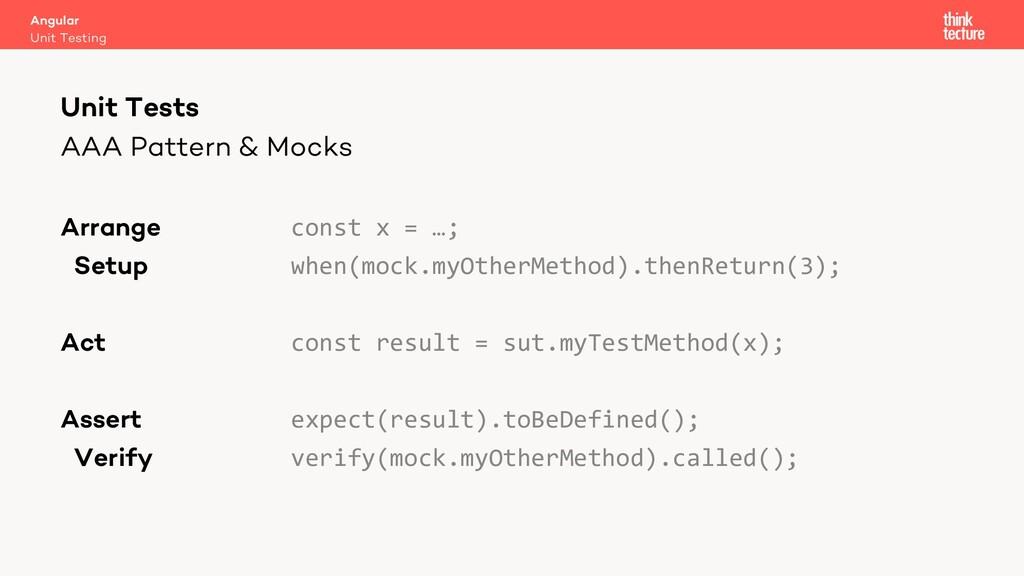 AAA Pattern & Mocks Arrange const x = …; Setup ...