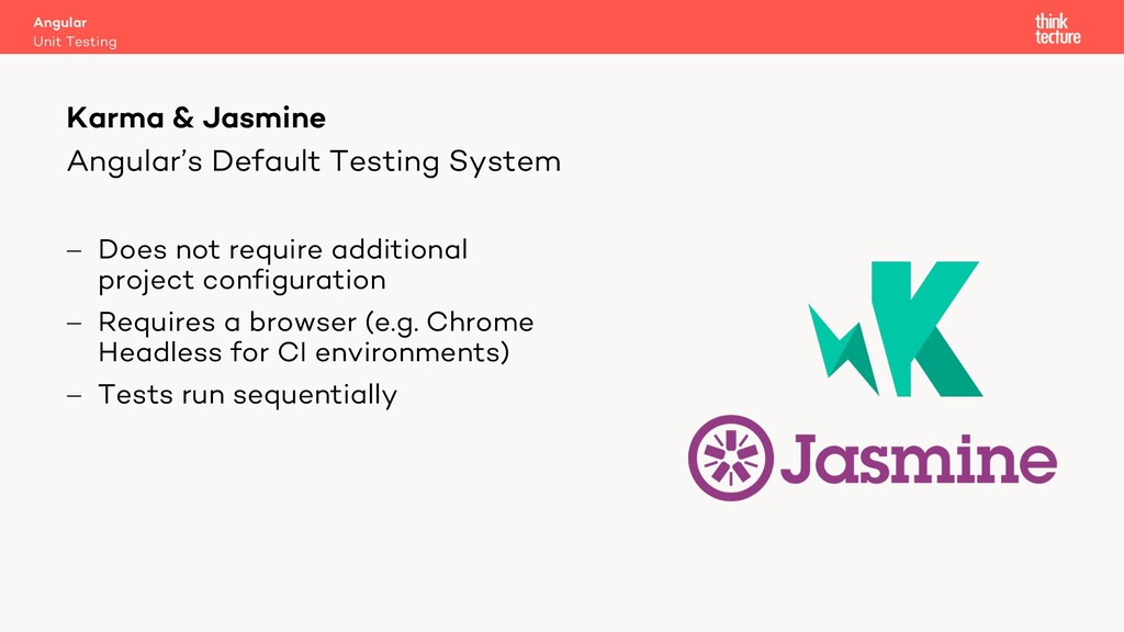 Angular's Default Testing System - Does not req...