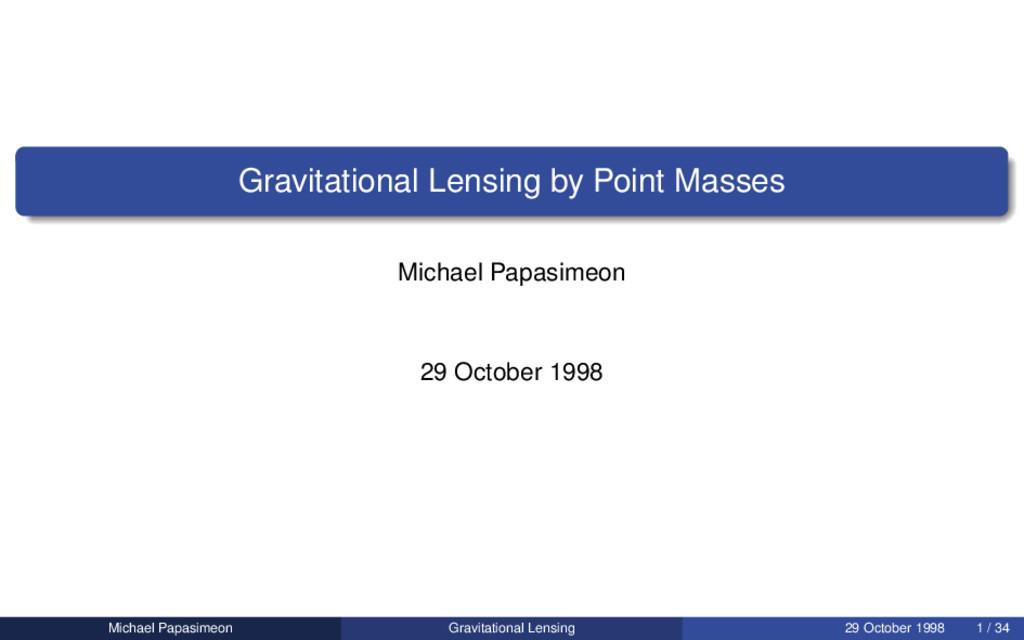 Gravitational Lensing by Point Masses Michael P...