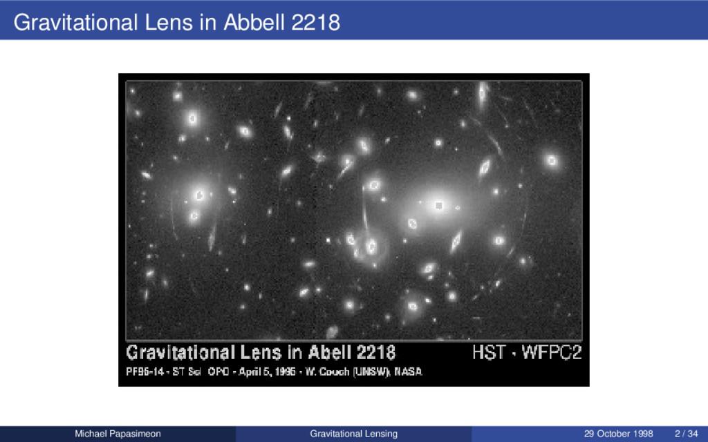 Gravitational Lens in Abbell 2218 Michael Papas...