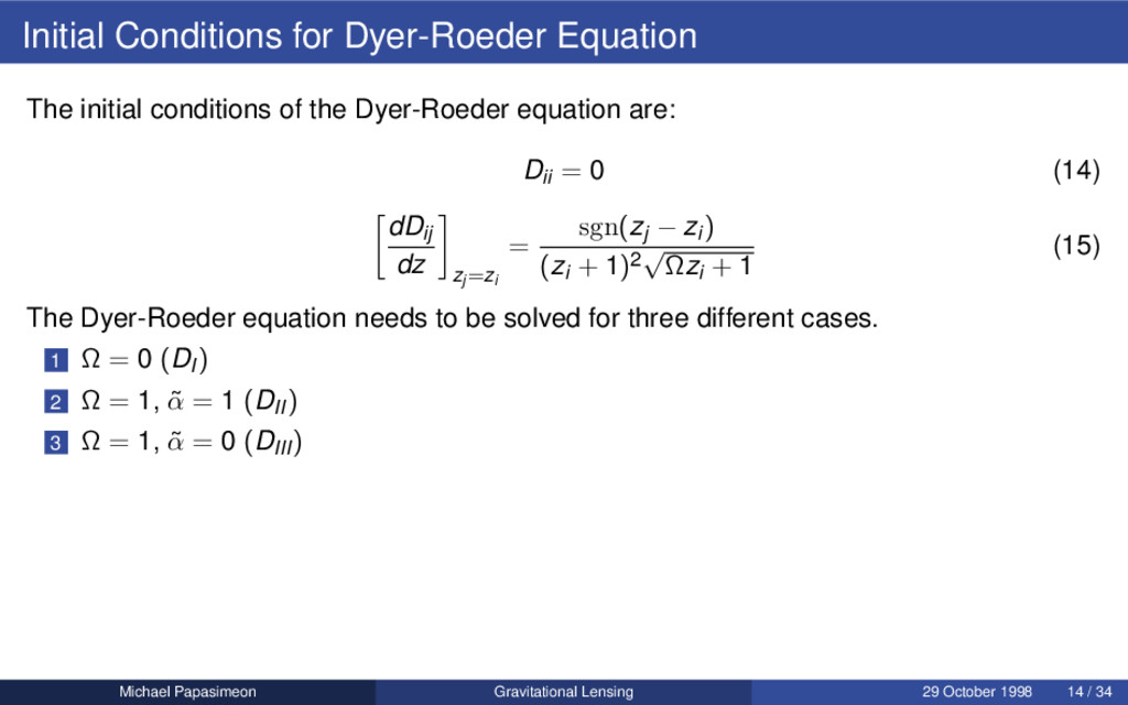 Initial Conditions for Dyer-Roeder Equation The...