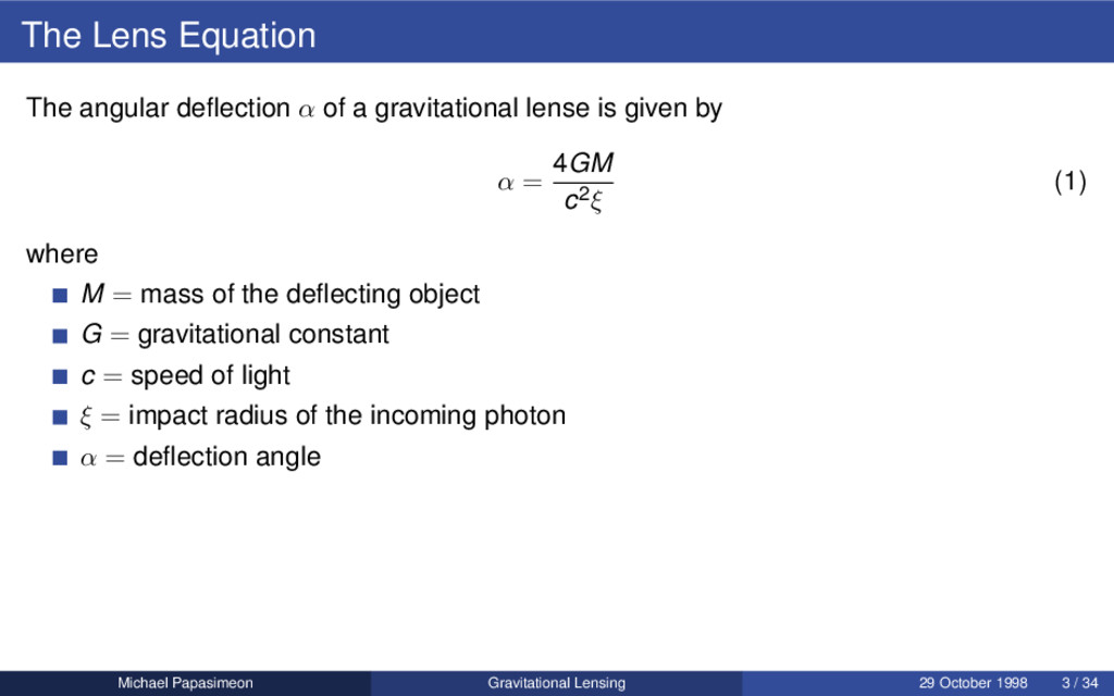 The Lens Equation The angular deflection α of a ...