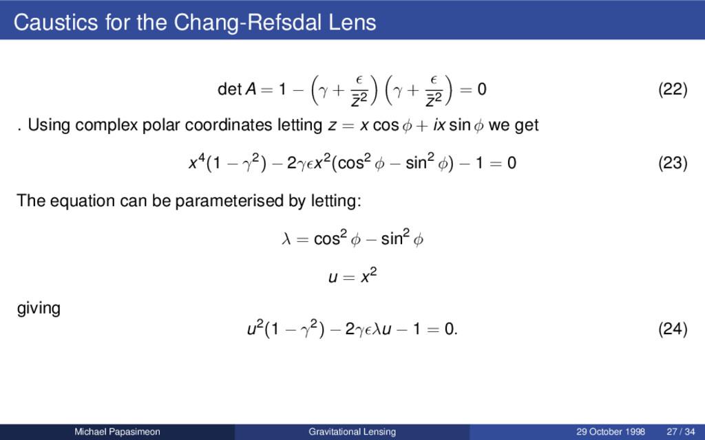 Caustics for the Chang-Refsdal Lens det A = 1 −...