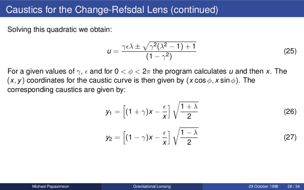 Caustics for the Change-Refsdal Lens (continued...